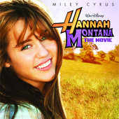 Miley Cyrus | Hannah Montana: The Movie (Original Motion Picture Soundtrack)